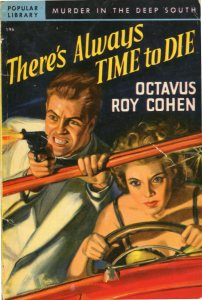 01-octavus-roy-cohen-theres-always-time-to-die-i-love-you-again-pop-lib050